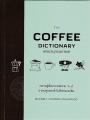 The Coffee Dictionary พจนานุกรมกาแฟ พิมพ์ครั้งที่ 1 พ.ศ. 2561