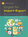 ENGLISH FOR IMPORT-EXPORT BUSINESS พิมพ์ครั้งที่ 2 พ.ศ. 2560