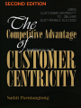 THE COMPETITIVE ADVANTAGE OF CUSTOMER CENTRICITY ,2ED/2014