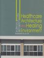 สถาปัตยกรรมโรงพยาบาลและสิ่งแวดล้อมเพื่อการเยียวยา พิมพ์ครั้งที่ 1 พ.ศ. 2559